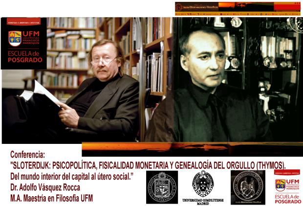 Conferencia 2 SLOTERDIJK Dr. Adolfo Vasquez Rocca UFM